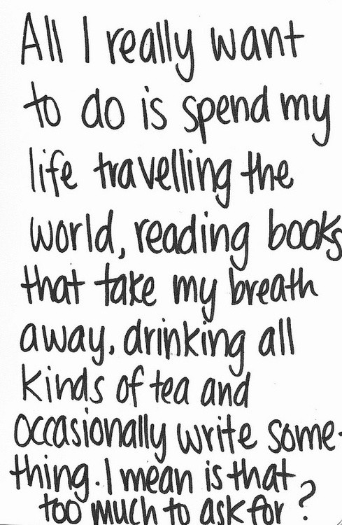 traveling, reading, drinking tea, and writing
